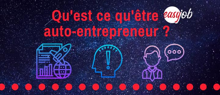 Qu'est ce qu'être auto-entrepreneur ?